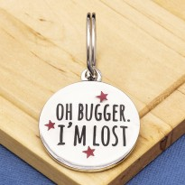 Oh Bugger I'm Lost Dog ID Tag With Engraving