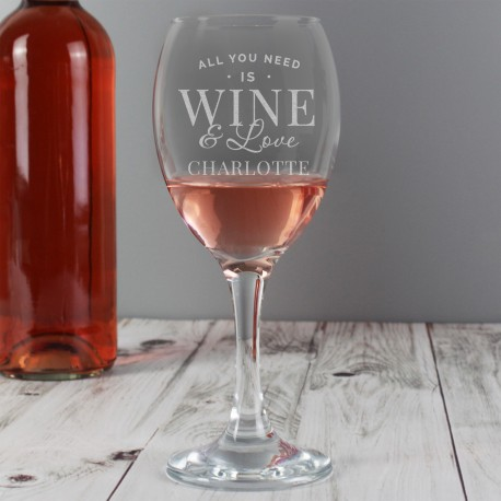 Personalised All You Need Is Wine Engraved Wine Glass